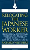 Relocating the Japanese Worker, Richard Wiltshire, 187341031X