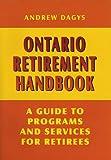 Ontario Retirement Handbook, Andrew Dagys, 1550222899