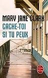 Cache-toi si tu peux par Mary Jane Clark