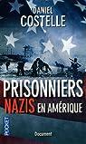 Prisonniers nazis en Amérique par Costelle