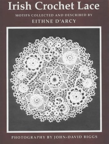Irish Crochet Lace: Motifs from County (Irish Crochet)