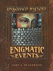 Enigmatic Events (Unsolved History)