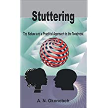 Stuttering: The Nature and a Practical Approach to the Treatment