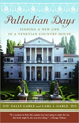 Palladian days finding a new life in a venetian country house palladian days finding a new life in a venetian country house sally gable carl i gable 9781400078738 amazon books fandeluxe Image collections