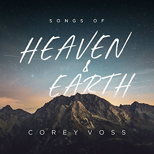 Corey Voss - Songs of Heaven and Earth [Live] (2018)
