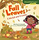 Fall Leaves: Colorful and Crunchy (Cloverleaf Books ™ ― Fall's Here!), by Martha E. H. Rustad
