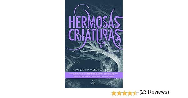 Hermosas criaturas (Infantil y juvenil (Ficción)): Amazon.es: Garcia, Kami, Stohl, Margaret, Pallarés Sanmiguel, José Miguel, Sánchez, María Jesús: Libros