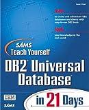 Sams Teach Yourself DB2 Universal Server in 21 Days