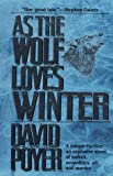 As the Wolf Loves Winter, David Poyer, 0812534336