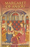 Margaret of Anjou: Queenship and Power in Late Medieval England (0)