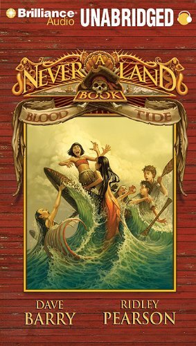 By Dave Barry - Blood Tide: A Never Land Book (Never Land Adventure Series) (Unabridged) (2010-04-17) [Audio CD] ebook