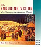 The Enduring Vision, Concise Complete Fourth Edition (v. 1&2), Clifford E., Jr. Clark, Sandra McNair Hawley, Joseph F. Kett, Neal Salisbury, Harvard Sitkoff, Nancy Woloch, Paul S. Boyer, 0618101985