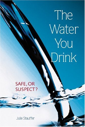The Water You Drink: Safe, or Suspect? ebook