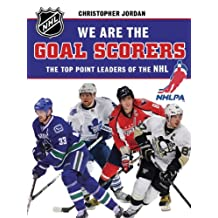 We Are the Goal Scorers: THE NHLPA/NHL'S ELITE POINT LEADERS (NHLPA/NHL We Are the Players Series)