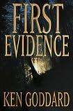 First Evidence, Ken Goddard, 0553108646