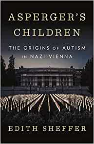 The Lessons Of Autism History >> Asperger S Children The Origins Of Autism In Nazi Vienna