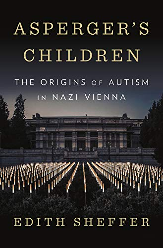 Image of Asperger's Children: The Origins of Autism in Nazi Vienna
