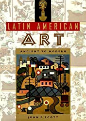 Latin American Art: Ancient to Modern