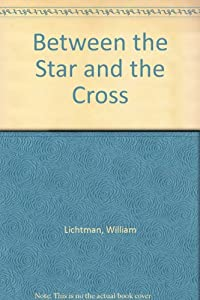 Hardcover BETWEEN THE STAR AND THE CROSS Book