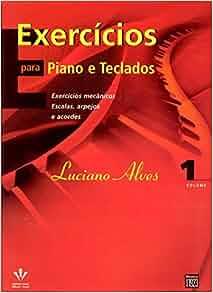 Exercícios Para Piano e Teclados: Vilson Rodrigues Alves: 9788574072012: Amazon.com: Books