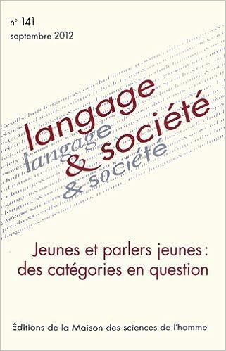 En ligne Langage & société, N° 141, Septembre 20 : Jeunes et parlers jeunes : des catégories en question epub pdf