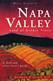 Napa Valley, Kathleen Thompson Hill and Gerald N. Hill, 0762703067
