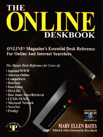 The Online Deskbook: Online Magazine's Essential Desk Reference for Online and Internet Searchers
