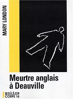 Meurtre anglais à Deauville : une enquête de sir Malcolm Ivory, London, Mary