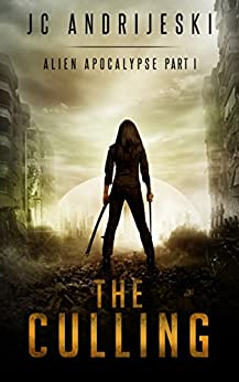 The Culling: Alien Apocalypse Part I by [Andrijeski, JC]