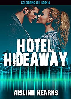 Hotel Hideaway: (Soldiering On #4) - Kindle edition by