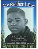 My Brother J-Boy, Hazel Janell Meredith, 0979571200