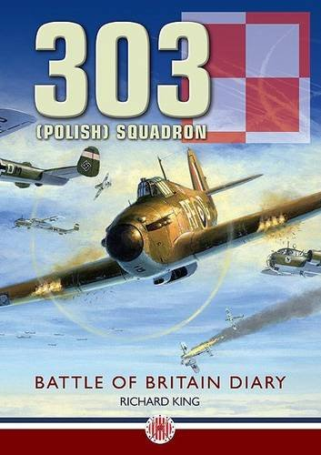 303 (Polish) Squadron: Battle of Britain Diary: Richard King ...