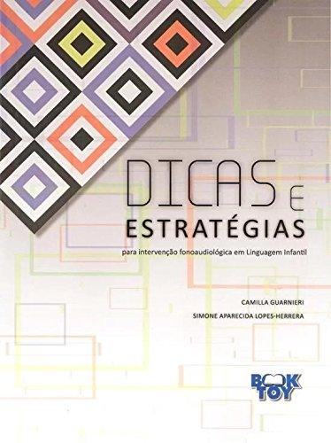 Dicas E Estratégias Para Intervenção Fonoaudiológica Em Linguagem Infantil