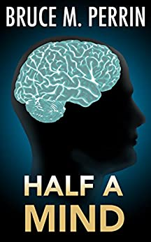 Half A Mind (The Mind Sleuth Series Book 1) by [Perrin, Bruce M.]