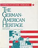 The German-American Heritage, Irene M. Franck, 0816016291