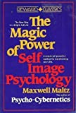 Magic Power of Self-Image Psychology, Maxwell Maltz, 0135450969