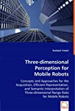 Three-Dimensional Perception for Mobile Robots, Rudolph Triebel, 3639035895