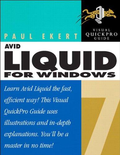 Avid Liquid (Avid Liquid 7 for Windows: Visual QuickPro Guide)