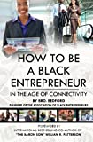 How to Be a Black Entrepreneur in the Age of Connectivity, Bro. Bedford, 1494862263