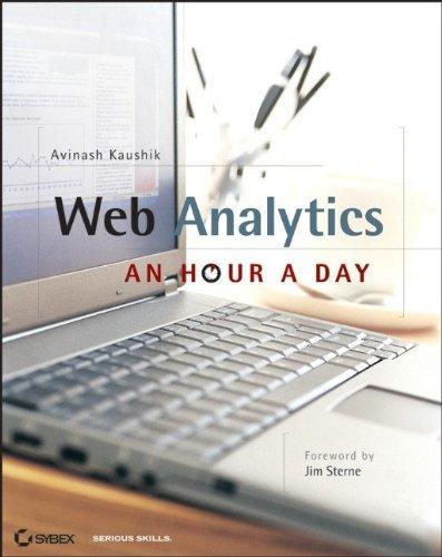 Web Analytics: An Hour a Day by Avinash Kaushik (2007-06-05)