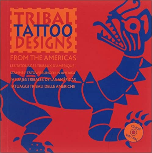 Tribal Tattoo Designs from the Americas (1Cédérom)