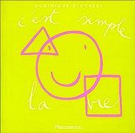 C'est simple la vie par Dominique Glocheux