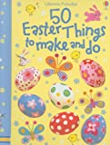 50 Easter Things to Make and Do, Kate Knighton, 0794522068