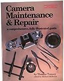 Camera Maintenance and Repair, Thomas Tomosy, 0936262095