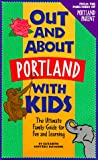 Out and about Portland with Kids, Elizabeth H. DeSimone, 0961462671