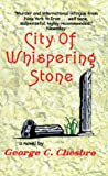 Front cover for the book City of Whispering Stone by George C. Chesbro