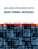 img - for Building Ontologies with Basic Formal Ontology (MIT Press) book / textbook / text book