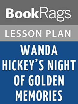 essays on wanda hickeys night of golden memories Night study guide answers chapter 1 night study guide answers chapter 1 - title ebooks : night study guide answers chapter 1 - category : kindle and ebooks pdf.