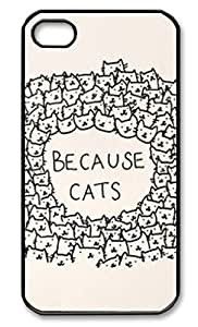 Because Cats Case Cover for Iphone 4 4s , Hard Case Cover Protector Gift Idea