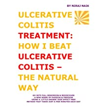 Ulcerative Colitis Treatment: How I Beat Ulcerative Colitis - The Natural Way